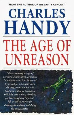Age of Unreason - Handy, Charles