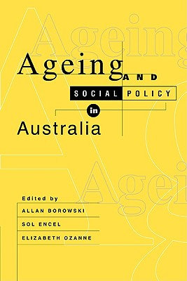 Ageing and Social Policy in Australia - Borowski, Allan (Editor)