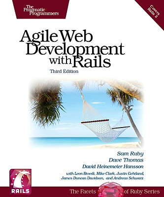 Agile Web Development with Rails - Ruby, Sam, and Thomas, Dave, and Hansson, David Heinemeier
