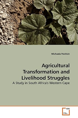 Agricultural Transformation and Livelihood Struggles - Palchick, Michaela