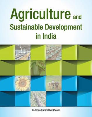 Agriculture and Sustainable Development in India - Prasad, Chandra Shekhar