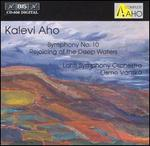 Aho: Symphony No.10; Rejoicing of the Deep Waters