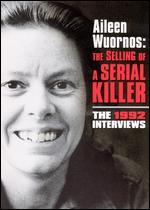 Aileen Wuornos: The Selling of a Serial Killer - The 1992 Interviews