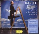 Air: A Baroque Journey - Daniel Hope (violin); Enno Senft (double bass); Hans-Kristian Kjos Sørensen (percussion); Jonathan Cohen (cello); Kristian Bezuidenhout (harpsichord); Kristian Bezuidenhout (organ); Lorenza Borrani (violin); Lucy Gould (violin); Stefan Maass (lute)