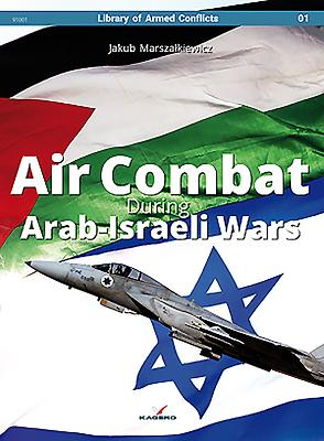 Air Combat During Arab-Israeli Wars - Marszalkiewicz, Jakub