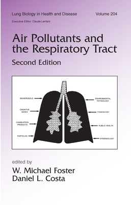 Air Pollutants and the Respiratory Tract - Foster, W Michael (Editor)