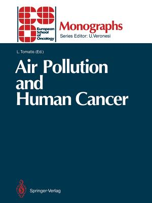 Air Pollution and Human Cancer - Tomatis, Lorenzo (Editor)