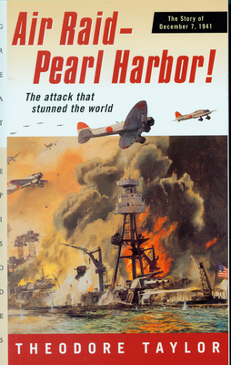 Air Raid--Pearl Harbor!: The Story of December 7, 1941 - Taylor, Theodore, III