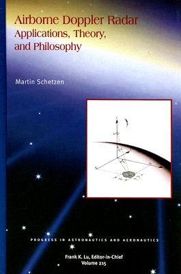 Airborne Doppler Radar: Applications, Theory, and Philosophy - Schetzen, Martin