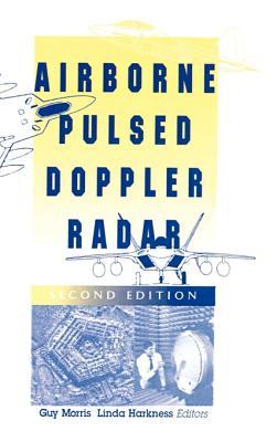 Airborne Pulsed Doppler Radar - Morris, Guy V (Editor), and Harkness, Linda L (Editor)