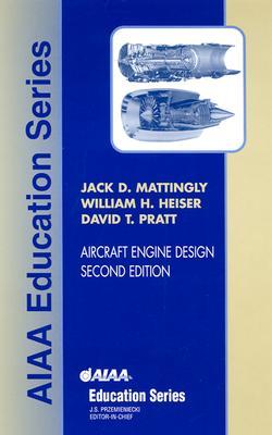 Aircraft Engine Design, Second Edition - Mattingly, Jack D, and Heiser, William H, and Pratt, David T