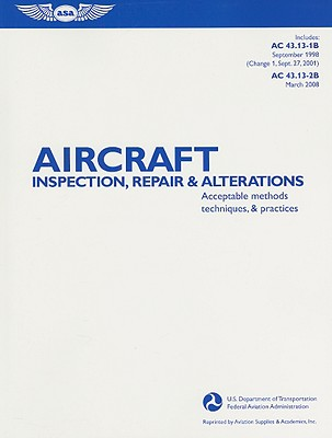 Aircraft Inspection, Repair & Alterations: Acceptable Methods, Techniques, and Practices - Federal Aviation Administration (FAA) (Creator)