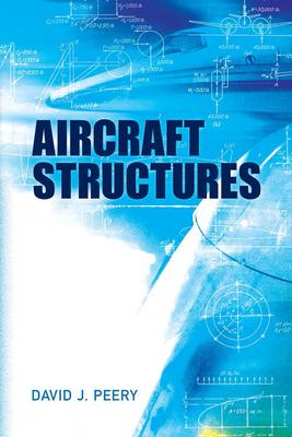 Aircraft Structures - Peery, David J