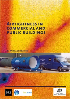 Airtightness in Commercial and Public Buildings - Barton, R., and Webb, B. C.