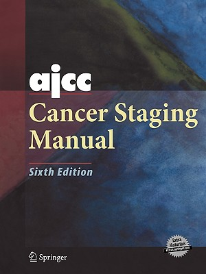 Ajcc Cancer Staging Manual - Greene, Frederick L (Editor), and Page, David L (Editor), and Fleming, Irvin D (Editor)