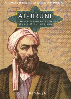 Al-Biruni: Master Astronomer and Muslim Scholar of the Eleventh Century - Scheppler, Bill
