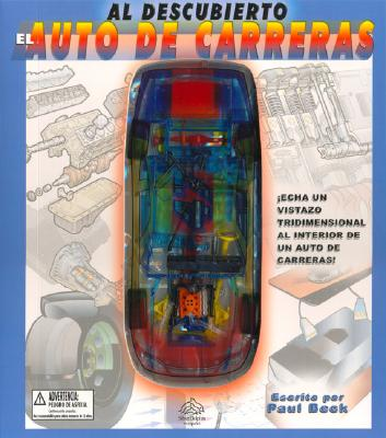 Al Descubierto: El Auto de Carreras: Uncover a Race Car, Spanish-Language Edition - Beck, Paul, and Beek, Paul