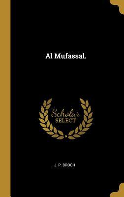 Al Mufassal. - Broch, J P