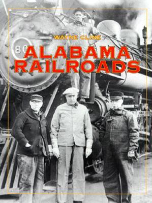 Alabama Railroads - Cline, Wayne