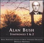 Alan Bush: Symphonies Nos. 1 & 2