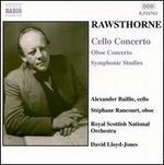 Alan Rawthorne: Cello Concerto; Oboe Concerto; Symphonic Studies