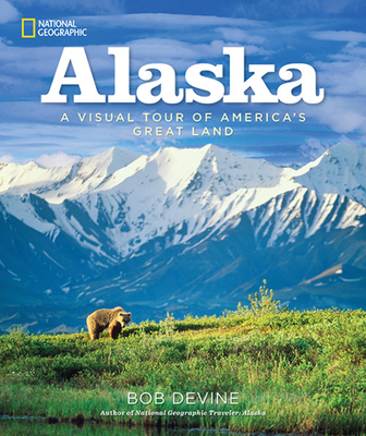 Alaska: A Visual Tour of America's Great Land - Devine, Bob