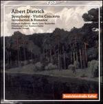 Albert Dietrich: Symphony; Violin Concerto