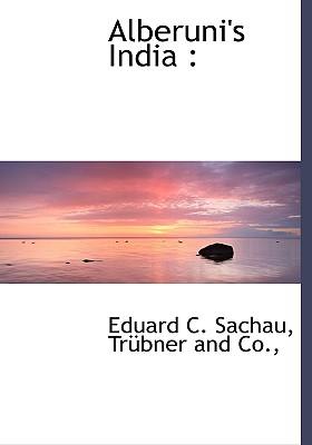 Alberuni's India - Sachau, Eduard C, and Trubner and Co (Creator)