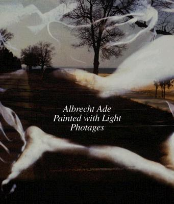 Albrecht Ade, Painted with Light, Photages - Knapp, Gottfried