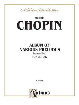 Album of Various Preludes Transcribed for Guitar - Chopin, Frederic (Composer)