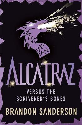 Alcatraz versus the Scrivener's Bones - Sanderson, Brandon, and Knowles, Patrick (Designer)