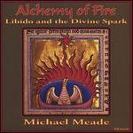 Alchemy of Fire: Libido and the Divine Spark