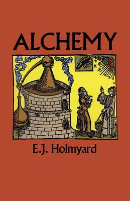 Alchemy - Holmyard, E J