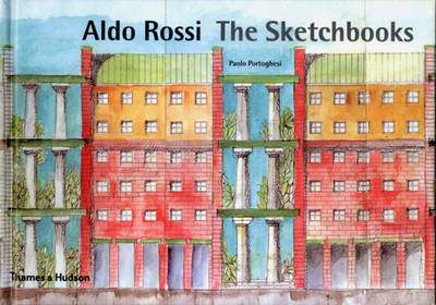 Aldo Rossi: The Sketchbooks 1990-1997 - Portoghesi, Paolo, and Brandolisio, Marco, and Da Pozzo, Giovanni