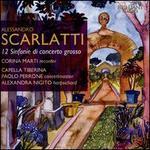 Alessandro Scarlatti: 12 Sinfonie di concerto grosso