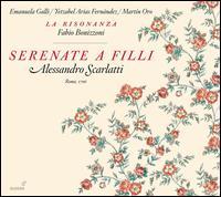 Alessandro Scarlatti: Serenate a Filli - Emanuela Galli (soprano); Fabio Bonizzoni (harpsichord); La Risonanza; Martin Oro (alto); Yetzabel Arias Fernandez (soprano);...
