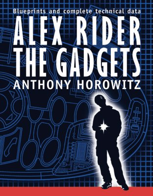Alex Rider: The Gadgets - Horowitz, Anthony, and Fortune, Emil