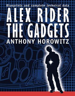Alex Rider: The Gadgets - Horowitz, Anthony