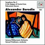 Alexander Borodin: Symphony No. 2; In the Steppes of Central Asia; Polovetsian Dances