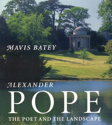 Alexander Pope: Poetry and Landscape - Batey, Mavis