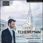 Alexander Tcherepnin: Complete Piano Music, Vol. 1