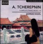 Alexander Tcherepnin: Complete Piano Music, Vol. 4