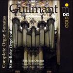 Alexandre Guilmant: Complete Organ Sonatas