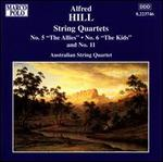 """Alfred Hill: String Quartets Nos. 5 """"The Allies"""", 6 """"The Kids"""" & 11"""