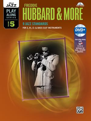 Alfred Jazz Play-Along -- Freddie Hubbard & More, Vol 5: C, B-Flat, E-Flat & Bass Clef Instruments, Book & DVD - Hubbard, Freddie