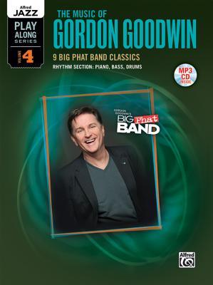 Alfred Jazz Play-Along -- The Music of Gordon Goodwin, Vol 4: Rhythm Section (Piano, Bass, Drum Set), Book & CD - Goodwin, Gordon