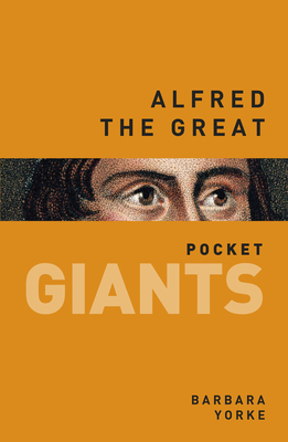 Alfred the Great: pocket GIANTS - Yorke, Barbara