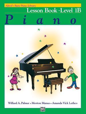 Alfred's Basic Piano Library Lesson Book, Bk 1b - Palmer, Willard A, and Manus, Morton, and Lethco, Amanda Vick