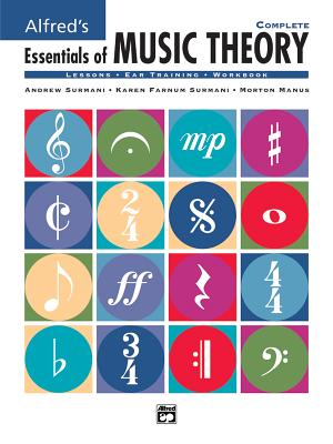 Alfred's Essentials of Music Theory: Complete - Surmani, Andrew, and Surmani, Karen Farnum, and Manus, Morton