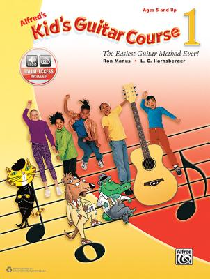 Alfred's Kid's Guitar Course 1: The Easiest Guitar Method Ever!, Book & Online Audio - Manus, Ron